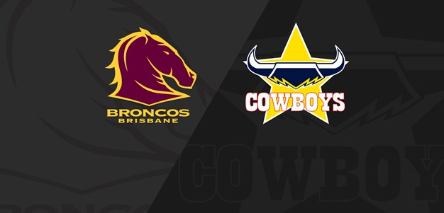 Full Match Replay: Broncos v Cowboys - Round 2, 2019
